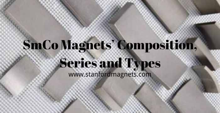 SmCo Magnet's Composition, Series and Types