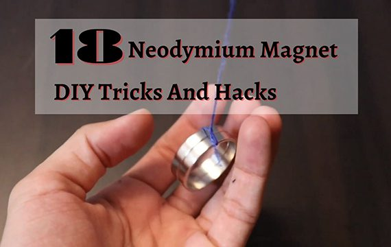 Neodymium Magnet DIY Tricks And Hacks